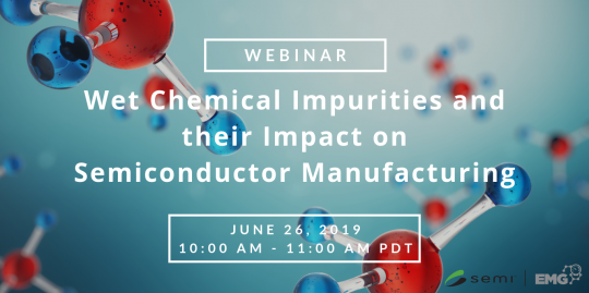 EMG Webinar Wet Chemical Impurities and their Impact on Semiconductor Manufacturing