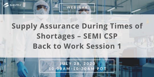 Supply Assurance During Times of Shortages – SEMI CSP Back to Work Session 1